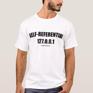 127.0.0.1 Auto-Referencial (humor do computador) T-shirts