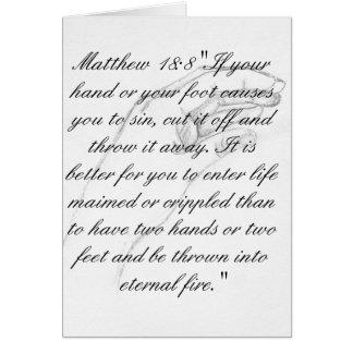 18:8 de Matthew da mão Cartão Comemorativo