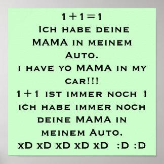 1+1=1 Eu tem sua MÃE em meu automóvel. j hav… Poster