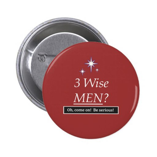 3 homens sábios? Oh, aproxime-se! Pins
