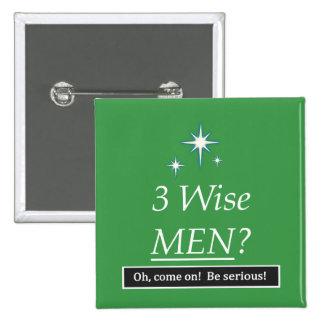 3 homens sábios? Oh, aproxime-se! Bóton Quadrado 5.08cm