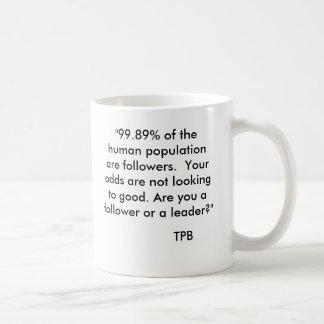 """""""99,89% da população humana são seguidores. … caneca de café"""