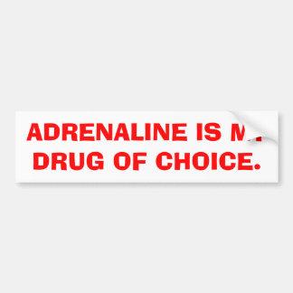 A adrenalina é minha droga da escolha adesivo para carro