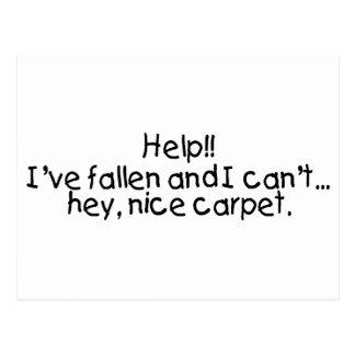 A ajuda Ive caído e mim chanfra… Hey o tapete Cartão Postal