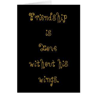 A amizade é amor sem cartão das asas