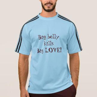 A barriga grande mata o AMOR grande! T-shirt