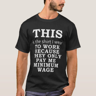 A camisa que eu me visto porque pagam o salário