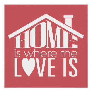 A casa é o lugar onde o amor está póster
