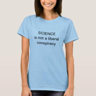 A ciência não é uma conspiração liberal t-shirts