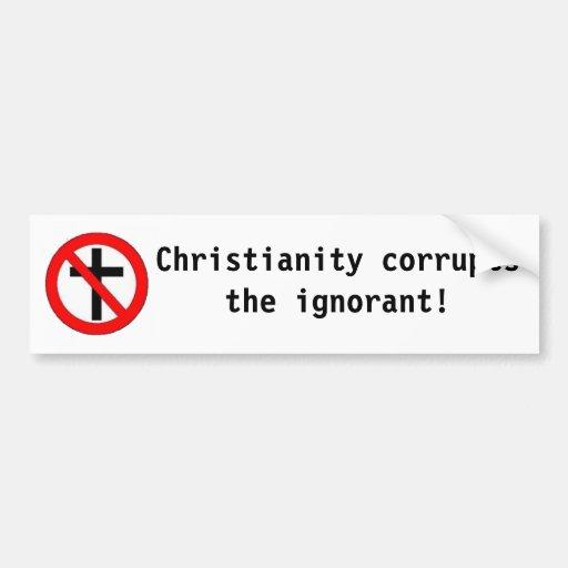 A cristandade corrompe o ignorante! adesivo