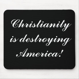 A cristandade está destruindo América! - Mousepad