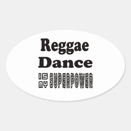 A dança da reggae é minha superpotência adesivos ovais