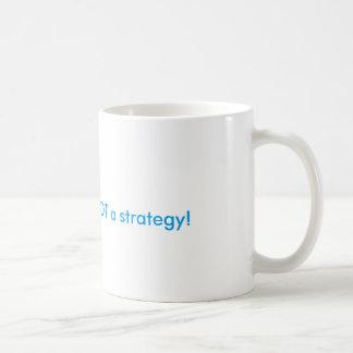 A esperança não é uma estratégia caneca de café