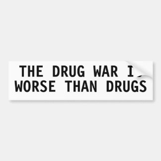 A GUERRA CONTRA AS DROGAS É MAIS MÁ DO QUE DROGAS ADESIVO PARA CARRO