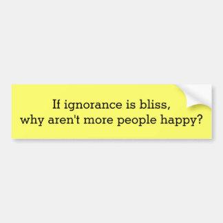 A ignorância é felicidade… adesivo para carro