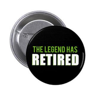 A legenda aposentou-se bóton redondo 5.08cm