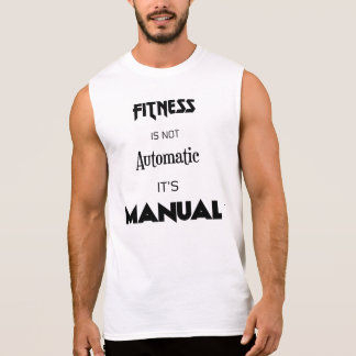 A malhação não é automática. É assim inspiração Camiseta Sem Manga