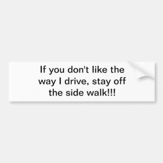 A maneira que eu conduzo adesivo para carro
