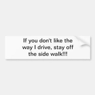 A maneira que eu conduzo adesivos