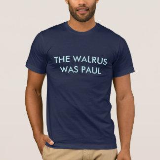 A morsa era Paul Camisetas