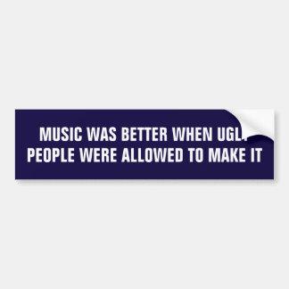 A música era melhor quando as pessoas feias a adesivo para carro
