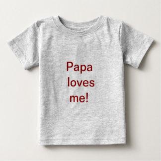 A papá ama-me camisa tshirt