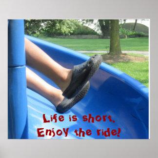 A vida é curta. Aprecie o passeio! Poster
