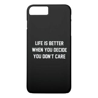 A vida é melhor quando você decide que você não se capa iPhone 7 plus