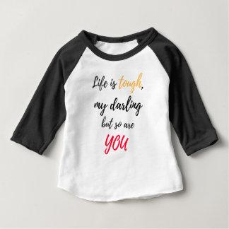 A vida é resistente, querido t-shirt