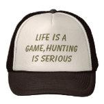 A vida é um jogo, caçando é séria bonés