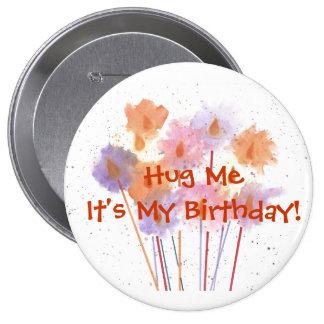 Abrace-me que é meu aniversário! bóton redondo 10.16cm