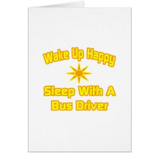 Acorde… o sono feliz com um condutor de autocarro cartao