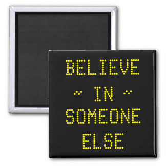 Acredite em alguém ímã quadrado