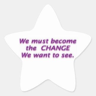 Adesito Estrela Nós devemos ser o C H A N G E que nós queremos ver
