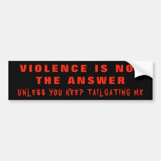 Adesivo De Para-choque A violência não é a resposta a menos que…