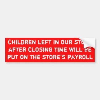 Adesivo De Para-choque As crianças deixadas em nossa loja trabalharão