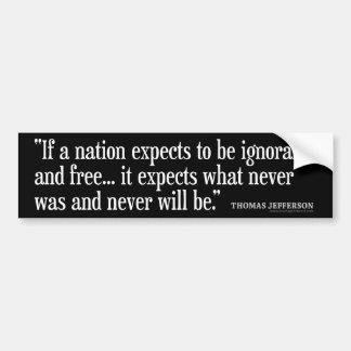 Adesivo De Para-choque Citações de Jefferson: Se uma nação espera ser…
