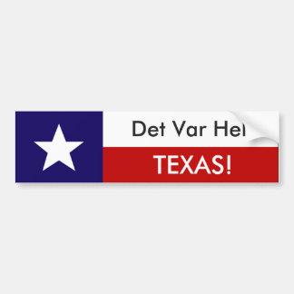 Adesivo De Para-choque Det Var Helt Texas!