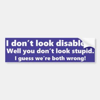 Adesivo De Para-choque Eu não olho deficiente? Você não olha estúpido
