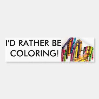 """Adesivo De Para-choque """"Eu preferencialmente estaria colorindo"""" o"""