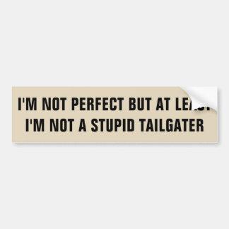 Adesivo De Para-choque Eu sou não perfeito mas não um Tailgater estúpido