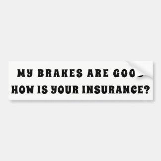 Adesivo De Para-choque Meus freios bons como é seu seguro?
