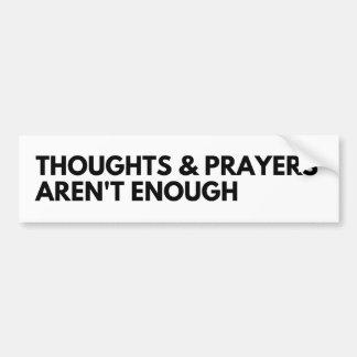 Adesivo De Para-choque Os pensamentos e as orações não são bastante