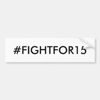Adesivo De Para-choque Salário #FIGHTFOR15 mínimo