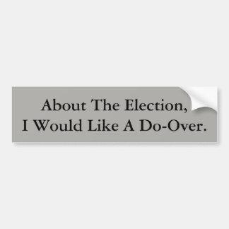 Adesivo De Para-choque Sobre a eleição, eu gostaria de um Do-Over.