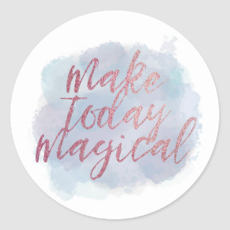 Adesivo Faça hoje mágico