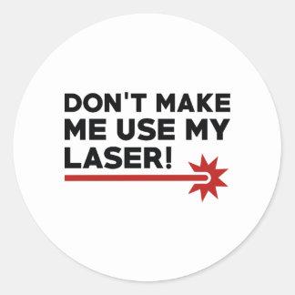Adesivo Não me faça usar meu laser