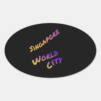 Adesivo Oval Cidade do mundo de Singapore, arte colorida do
