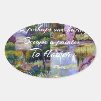 Adesivo Oval Mensagem de Monet sobre flores