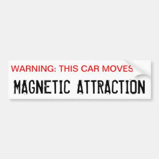 Adesivo Para Carro Advertindo, este carro move-se pela atração